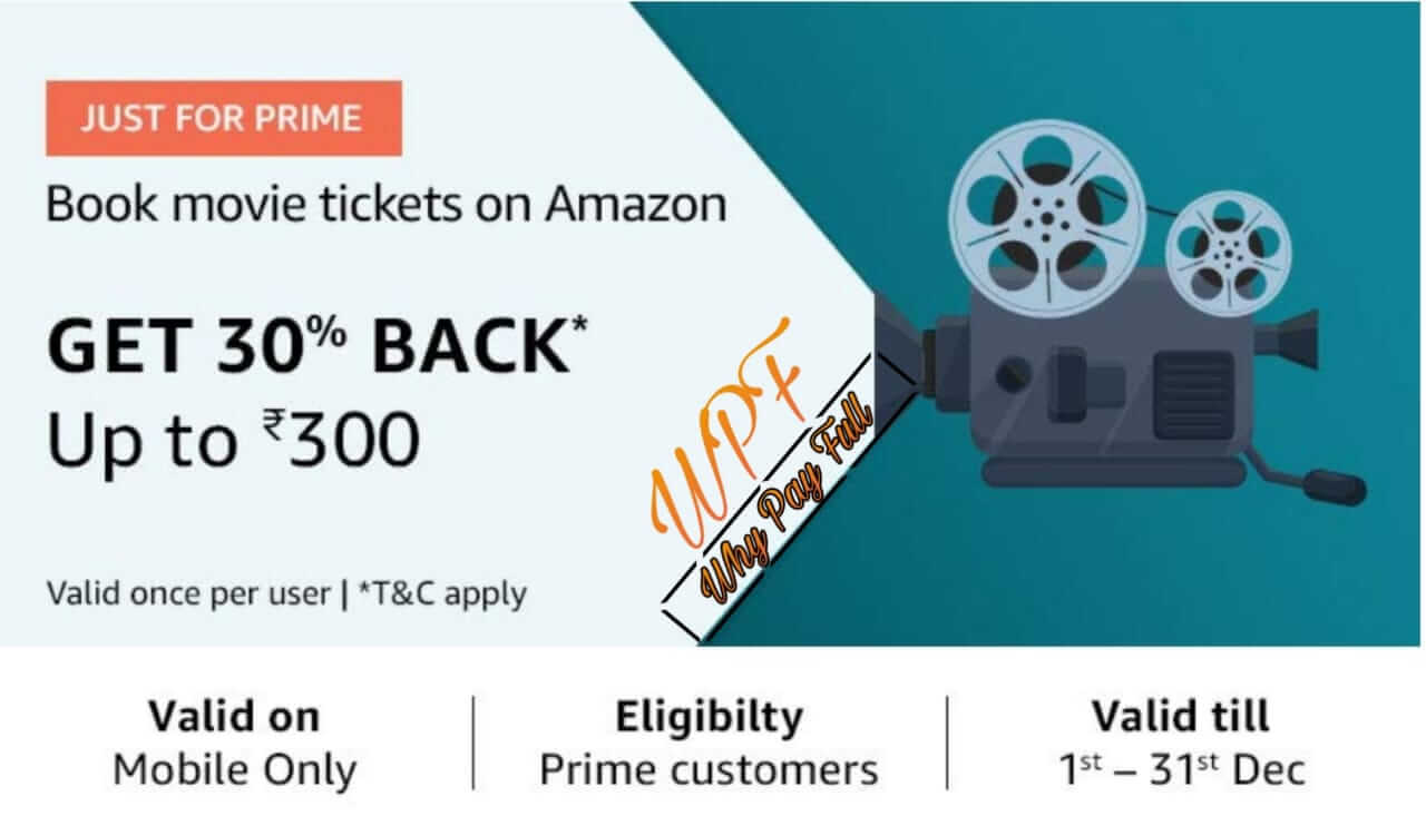 Amazon: 30% Cashback up to Rs.300 on Movie Booking | Prime Members Only | No Minimum Order