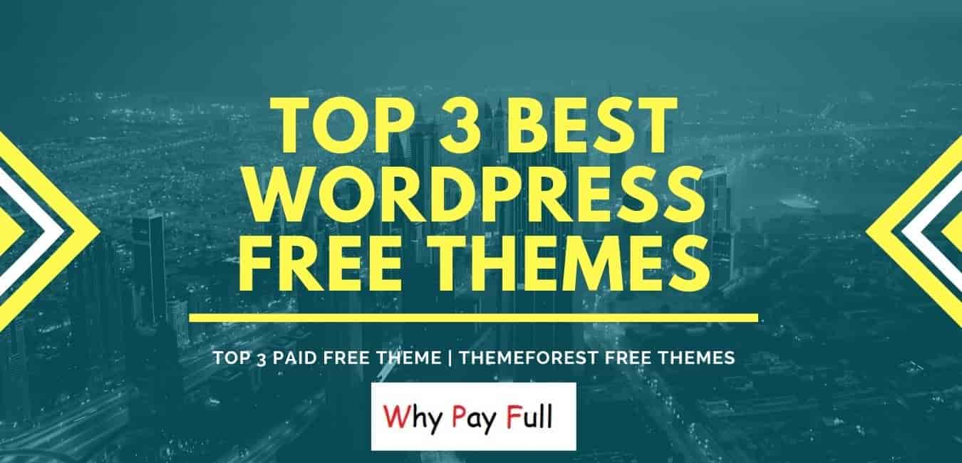 Top 3 Best WordPress Free Themes – Limited Time Offer
